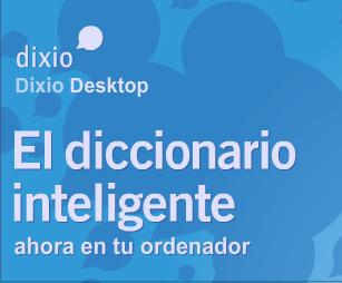 Dixio Desktop: el diccionario inteligente
